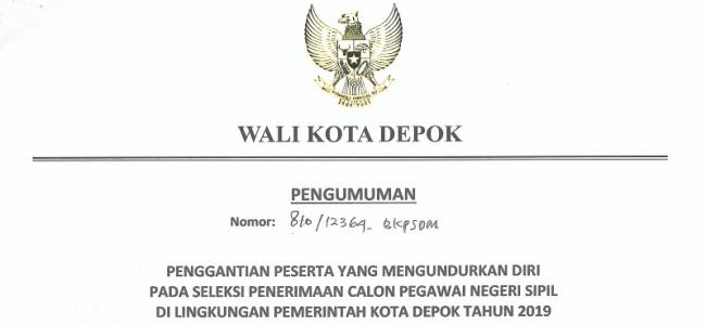 Pengumuman Penggantian Peserta Yang Mengundurkan Diri pada Seleksi Penerimaan CPNS di Lingkungan Pemerintah Kota Depok Tahun 2019